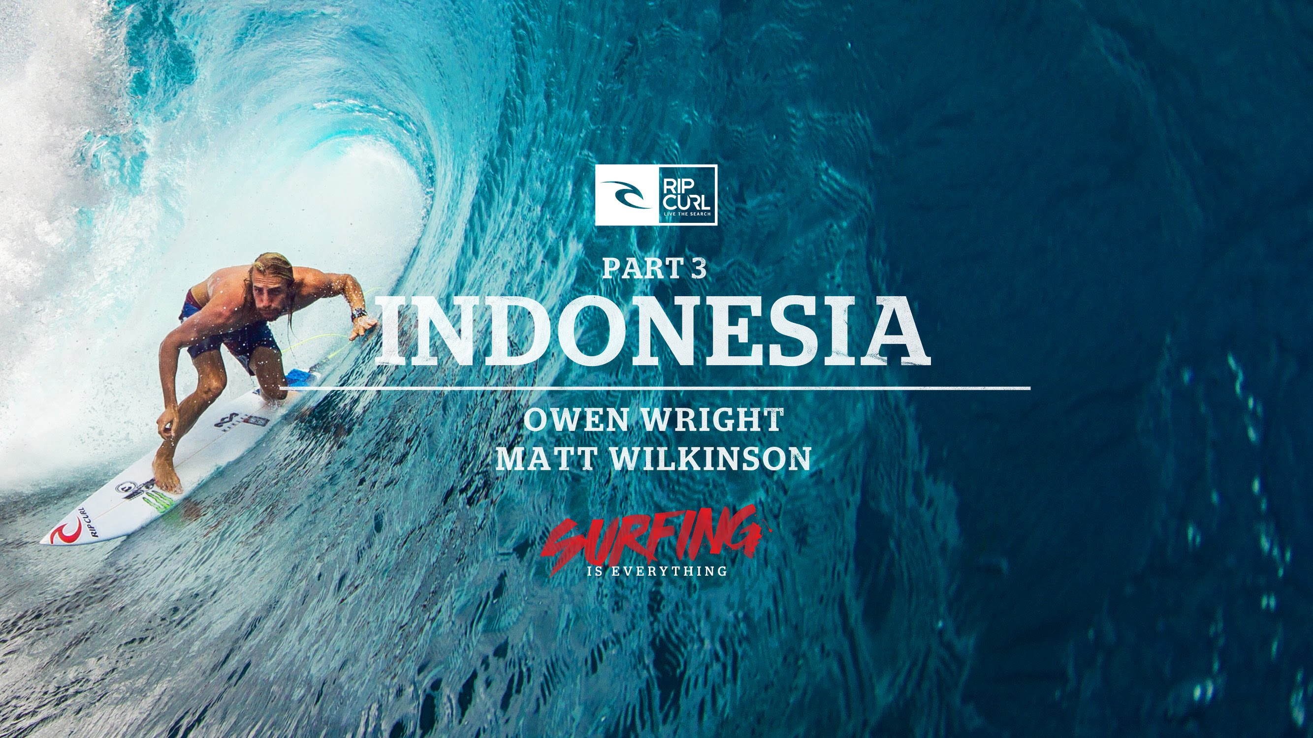 Surfing is Everything – Part 3 Indonesia by Rip Curl